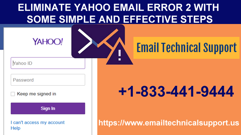 Eliminate Yahoo Email Error 2 with some simple and effective steps